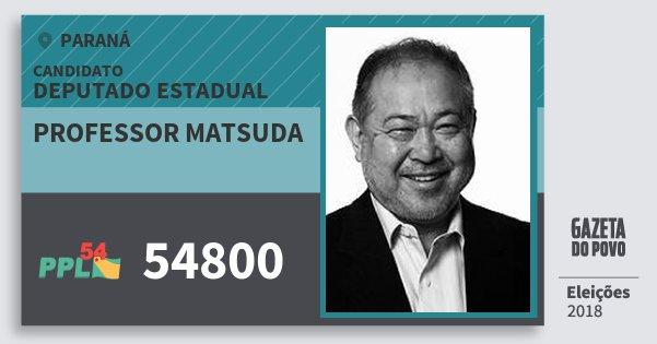 Santinho Professor Matsuda 54800 (PPL) Deputado Estadual | Paraná | Eleições 2018