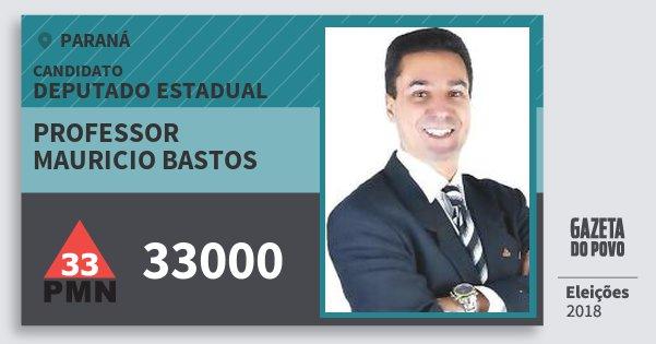 Santinho Professor Mauricio Bastos 33000 (PMN) Deputado Estadual | Paraná | Eleições 2018