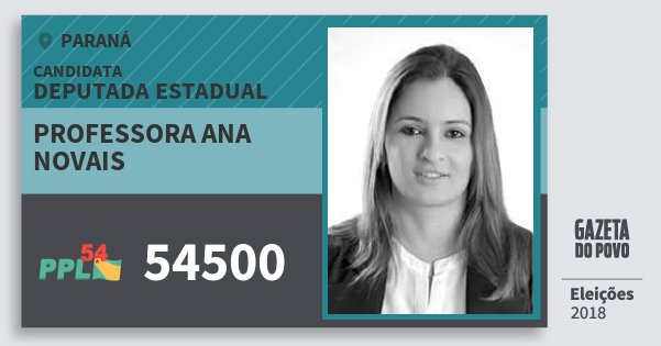 Santinho Professora Ana Novais 54500 (PPL) Deputada Estadual | Paraná | Eleições 2018