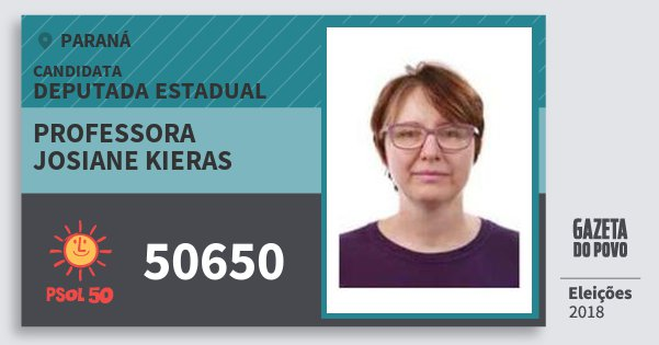 Santinho Professora Josiane Kieras 50650 (PSOL) Deputada Estadual | Paraná | Eleições 2018