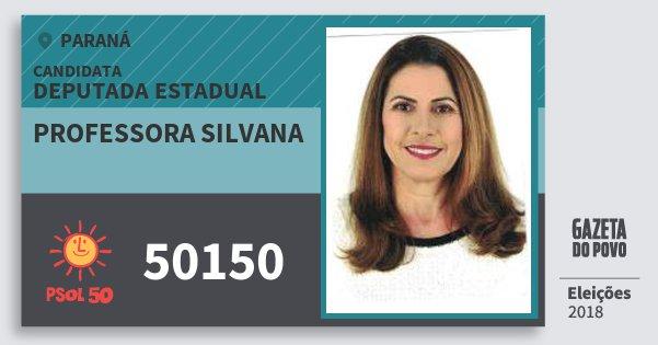 Santinho Professora Silvana 50150 (PSOL) Deputada Estadual | Paraná | Eleições 2018