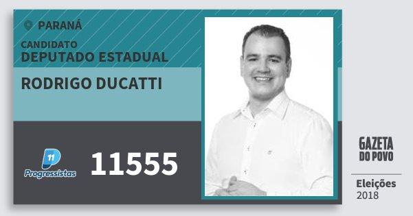 Santinho Rodrigo Ducatti 11555 (PP) Deputado Estadual | Paraná | Eleições 2018