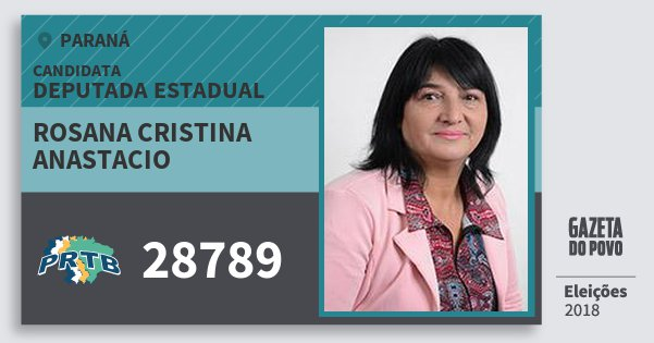 Santinho Rosana Cristina Anastacio 28789 (PRTB) Deputada Estadual | Paraná | Eleições 2018