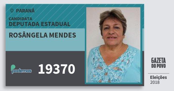 Santinho Rosângela Mendes 19370 (PODE) Deputada Estadual | Paraná | Eleições 2018
