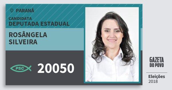 Santinho Rosângela Silveira 20050 (PSC) Deputada Estadual | Paraná | Eleições 2018