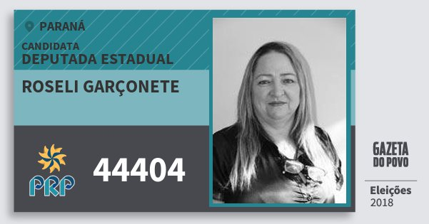 Santinho Roseli Garçonete 44404 (PRP) Deputada Estadual | Paraná | Eleições 2018