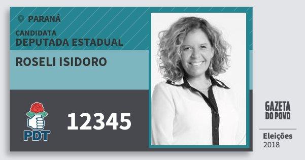 Santinho Roseli Isidoro 12345 (PDT) Deputada Estadual | Paraná | Eleições 2018