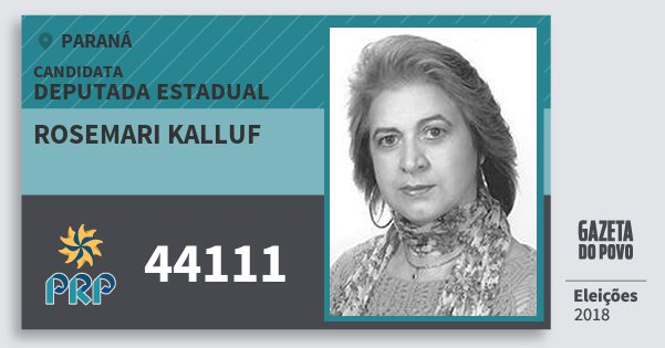 Santinho Rosemari Kalluf 44111 (PRP) Deputada Estadual | Paraná | Eleições 2018