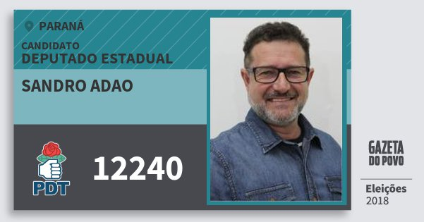 Santinho Sandro Adao 12240 (PDT) Deputado Estadual | Paraná | Eleições 2018