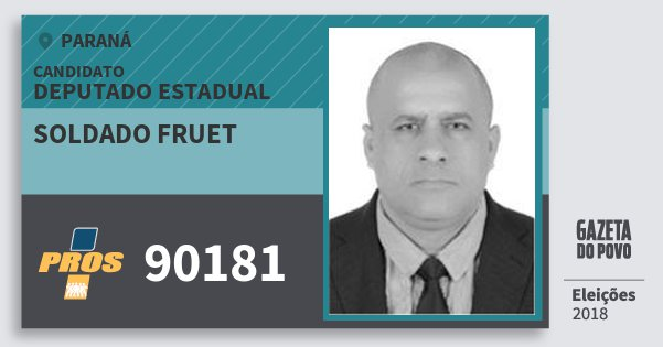 Santinho Soldado Fruet 90181 (PROS) Deputado Estadual | Paraná | Eleições 2018