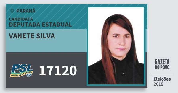 Santinho Vanete Silva 17120 (PSL) Deputada Estadual | Paraná | Eleições 2018