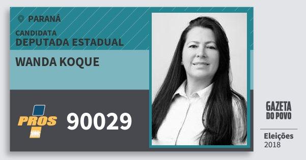 Santinho Wanda Koque 90029 (PROS) Deputada Estadual | Paraná | Eleições 2018