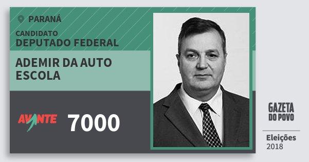Santinho Ademir da Auto Escola 7000 (AVANTE) Deputado Federal | Paraná | Eleições 2018