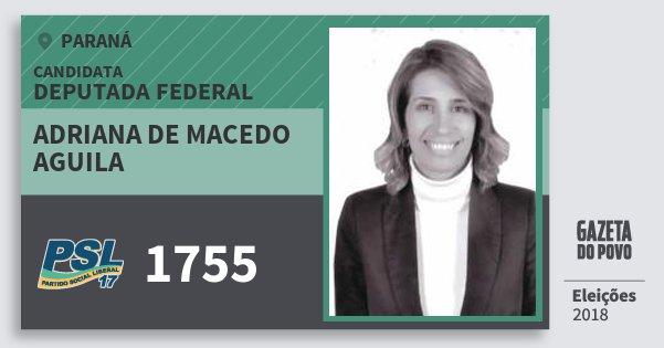 Santinho Adriana de Macedo Aguila 1755 (PSL) Deputada Federal | Paraná | Eleições 2018