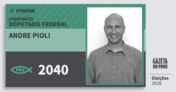 Santinho Andre Pioli 2040 (PSC) Deputado Federal | Paraná | Eleições 2018