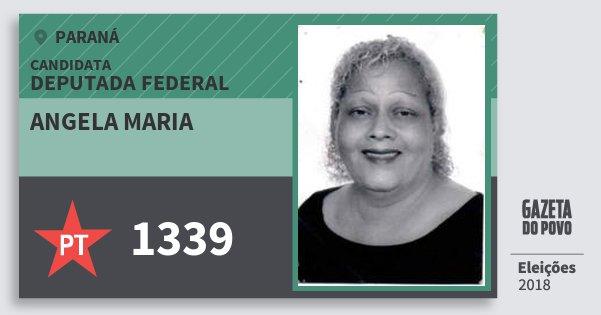 Santinho Angela Maria 1339 (PT) Deputada Federal | Paraná | Eleições 2018