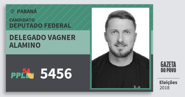 Santinho Delegado Vagner Alamino 5456 (PPL) Deputado Federal | Paraná | Eleições 2018