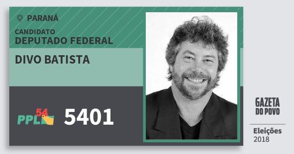 Santinho Divo Batista 5401 (PPL) Deputado Federal   Paraná   Eleições 2018