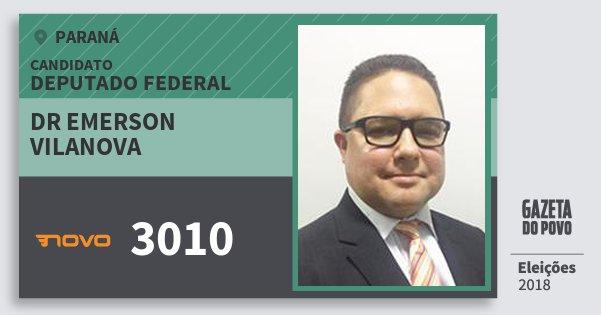 Santinho Dr Emerson Vilanova 3010 (NOVO) Deputado Federal | Paraná | Eleições 2018