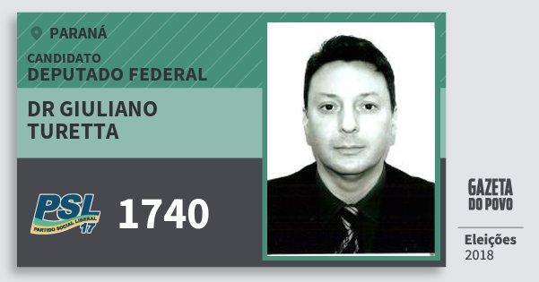 Santinho Dr Giuliano Turetta 1740 (PSL) Deputado Federal | Paraná | Eleições 2018