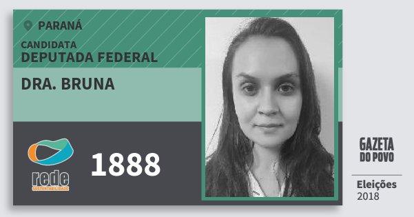 Santinho Dra. Bruna 1888 (REDE) Deputada Federal | Paraná | Eleições 2018