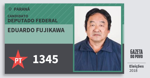 Santinho Eduardo Fujikawa 1345 (PT) Deputado Federal | Paraná | Eleições 2018