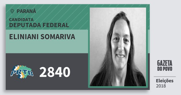 Santinho Eliniani Somariva 2840 (PRTB) Deputada Federal | Paraná | Eleições 2018