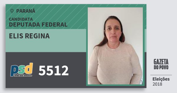 Santinho Elis Regina 5512 (PSD) Deputada Federal | Paraná | Eleições 2018
