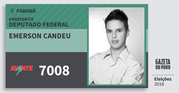 Santinho Emerson Candeu 7008 (AVANTE) Deputado Federal | Paraná | Eleições 2018