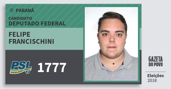 Santinho Felipe Francischini 1777 (PSL) Deputado Federal | Paraná | Eleições 2018
