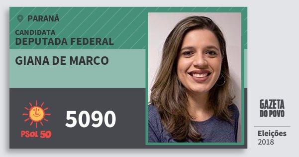 Santinho Giana de Marco 5090 (PSOL) Deputada Federal | Paraná | Eleições 2018