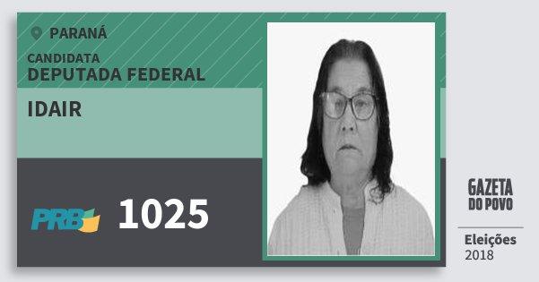 Santinho Idair 1025 (PRB) Deputada Federal | Paraná | Eleições 2018
