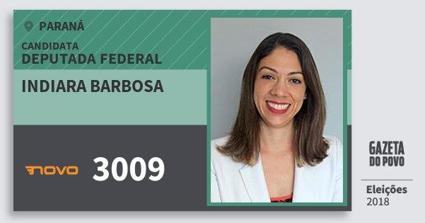 Santinho Indiara Barbosa 3009 (NOVO) Deputada Federal | Paraná | Eleições 2018