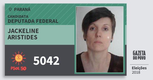 Santinho Jackeline Aristides 5042 (PSOL) Deputada Federal | Paraná | Eleições 2018