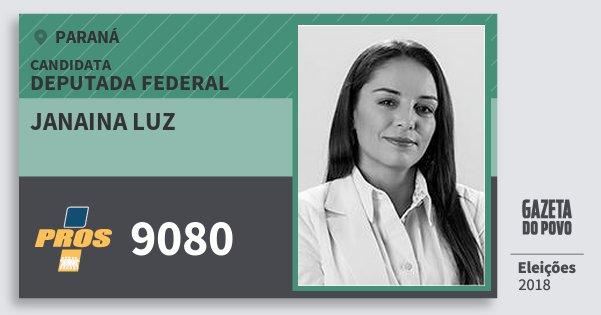 Santinho Janaina Luz 9080 (PROS) Deputada Federal | Paraná | Eleições 2018