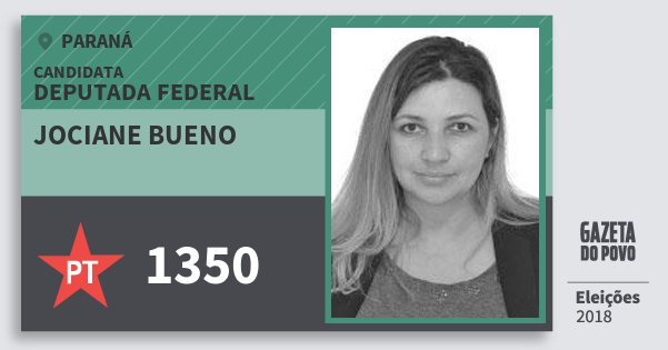 Santinho Jociane Bueno 1350 (PT) Deputada Federal | Paraná | Eleições 2018