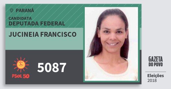 Santinho Jucineia Francisco 5087 (PSOL) Deputada Federal | Paraná | Eleições 2018