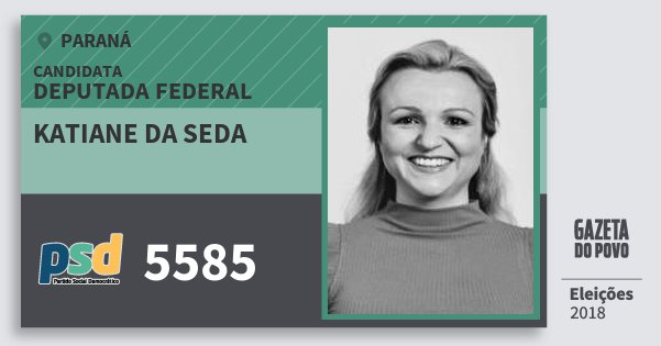 Santinho Katiane da Seda 5585 (PSD) Deputada Federal | Paraná | Eleições 2018