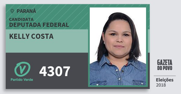Santinho Kelly Costa 4307 (PV) Deputada Federal | Paraná | Eleições 2018