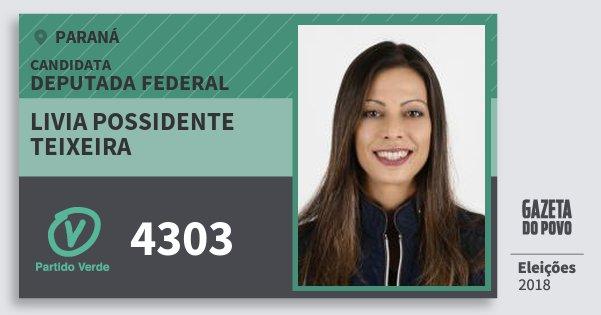 Santinho Livia Possidente Teixeira 4303 (PV) Deputada Federal | Paraná | Eleições 2018