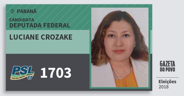 Santinho Luciane Crozake 1703 (PSL) Deputada Federal | Paraná | Eleições 2018