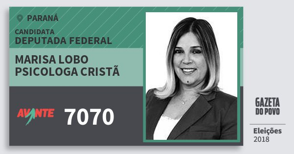 Santinho Marisa Lobo Psicologa Cristã 7070 (AVANTE) Deputada Federal   Paraná   Eleições 2018