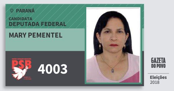 Santinho Mary Pementel 4003 (PSB) Deputada Federal | Paraná | Eleições 2018