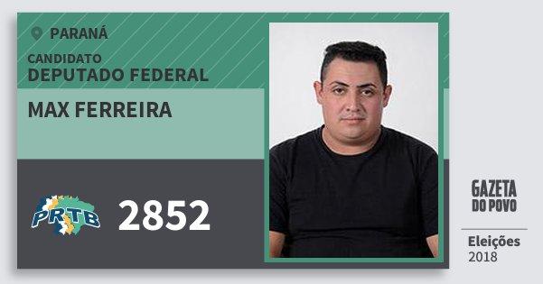 Santinho Max Ferreira 2852 (PRTB) Deputado Federal | Paraná | Eleições 2018