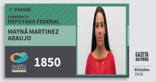 Santinho Maynã Martinez Araujo 1850 (REDE) Deputada Federal | Paraná | Eleições 2018