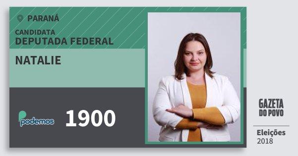 Santinho Natalie 1900 (PODE) Deputada Federal | Paraná | Eleições 2018