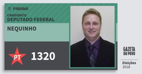 Santinho Nequinho 1320 (PT) Deputado Federal | Paraná | Eleições 2018