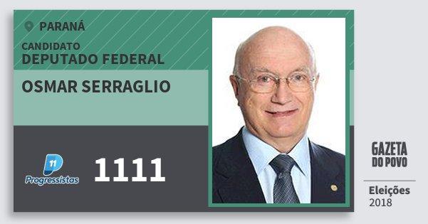Santinho Osmar Serraglio 1111 (PP) Deputado Federal | Paraná | Eleições 2018