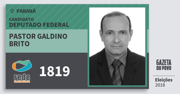 Santinho Pastor Galdino Brito 1819 (REDE) Deputado Federal | Paraná | Eleições 2018