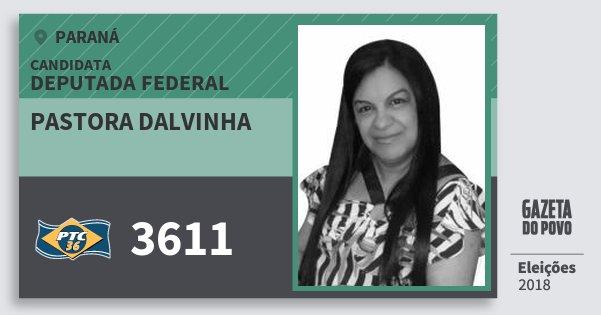 Santinho Pastora Dalvinha 3611 (PTC) Deputada Federal | Paraná | Eleições 2018